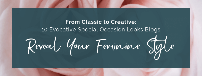 Reveal Your Feminine Style